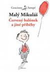 Goscinny,Sempé: Malý Mikuláš. Červený balónek a jiné příběhy
