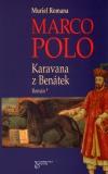 Muriel Romana: Marco Polo - Karavana z Benátek