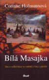 Corinne Hofmannová : Bílá Masajka
