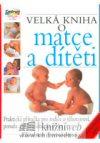 Elizabeth Fenwicková : Velká kniha o matce a dítěti