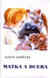 Vlasta Javořická: Matka a dcera