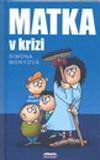 Simona Monyová: Matka v krizi