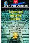 Erich von Däniken : Tajemství mayské studny