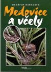 Oldřich Haragsim: Medovice a včely