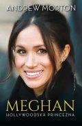 Andrew Morton: Meghan - Hollywoodská princezna