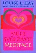 Louise L. Hay : Miluj svůj život - Meditace