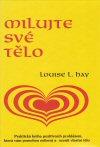 Louise L. Hay: Milujte své tělo