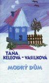 Táňa Keleová-Vasilková: Modrý dům