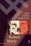 Robert Merle: Smrt je mým řemeslem