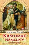 Jaroslava Černá: Královské námluvy - Anna Jagelonská, královna uherská, česká