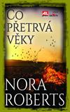 Nora Robertsová: Co přetrvá věky