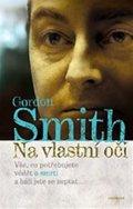 Gordon Smith: Na vlastní oči