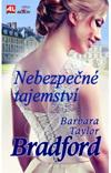 Barbara Taylor Bradfordová: Nebezpečné tajemství