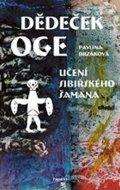 Pavlína Brzáková: Dědeček Oge - Učení sibiřského šamana