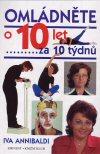 Iva Annibaldi: Omládněte o 10 let ... za 10 týdnů