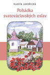 Vlasta Javořická: Pohádka svatováclavských oslav