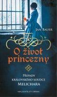 Jan Bauer: O život princezny
