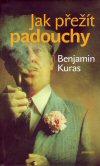 Benjamin Kuras: Jak přežít padouchy