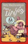 Betty MacDonaldová : Paní Láryfáry