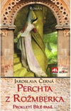 Jaroslava Černá: Perchta z Rožmberka