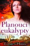 Elizabeth Haran: Planoucí eukalypty