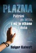 Holger Kalweit: Plazma