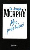 Joseph Murphy: Moc podvědomí
