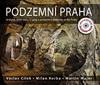 Václav Cílek, Milan S. Korba, Martin Majer: Podzemní Praha (