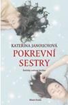 Kateřina Janouchová: Pokrevní sestry