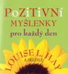 Louise L. Hay: Pozitivní myšlenky pro každý den