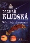 Dagmar Kludská: Štěstí přeje připraveným