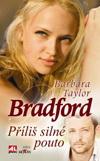 Barbara Taylor Bradford: Příliš silné pouto