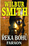 Wilbur Smith: Řeka bohů - Faraon