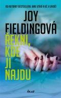 Joy Fieldingová : Řekni, kde ji najdu