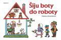Helena Zmatlíková: Šiju boty do roboty - Albatros
