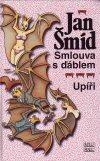 Jan Šmíd: Smlouva s ďáblem - Upíři