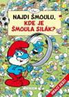 Šmoulové: Najdi Šmoulu - Kde je Šmoula Silák?