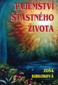 Zoša Kinkorová: Tajemství šťastného života