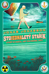 Jonas Jonasson: Stojednaletý stařík, který se vrátil, aby zachránil svět