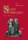 Eva Charvátová: Svaté obrázky - Čechy a Morava