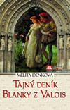 Melita Denková: Tajný deník Blanky z Valois