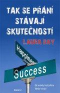 Laura Day: Tak se přání stávají skutečností