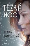 Lenka Lanczová: Těžká noc