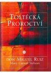 Don Miguel Ruiz: Toltécká proroctví