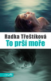 Radka Třeštíková: To prší moře