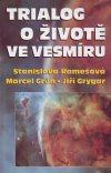 Jiří Grygar, Grun, Remešová: Trialog o životě ve vesmíru