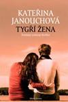 Kateřina Janouchová: Tygří žena