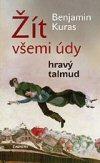 Benjamin Kuras: Žít všemi údy - Hravý talmud