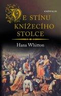 Hana Whitton: Ve stínu knížecího stolce