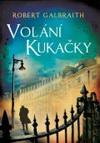 Robert Galbraith (pseudonym J. K. Rowlingové): Volání Kukačky